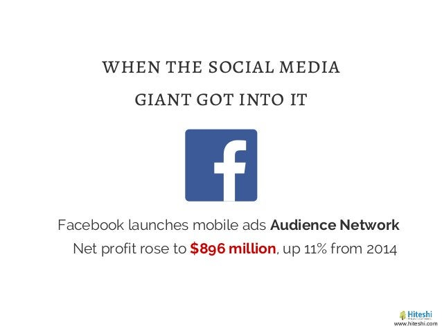 when the social media giant got into it Facebook launches mobile ads Audience Network Net profit rose to $896 million, up ...