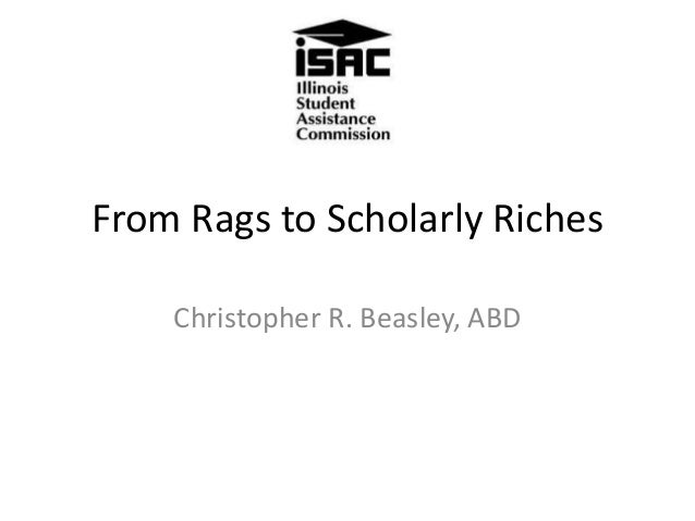 From Rags to Scholarly Riches Christopher R. Beasley, ABD