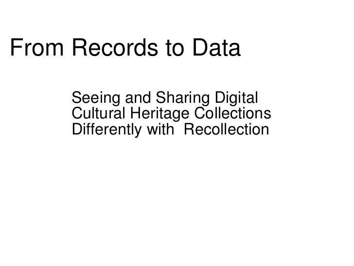 From Records to Data Seeing and Sharing Digital Cultural Heritage Collections Differently with Recollection
