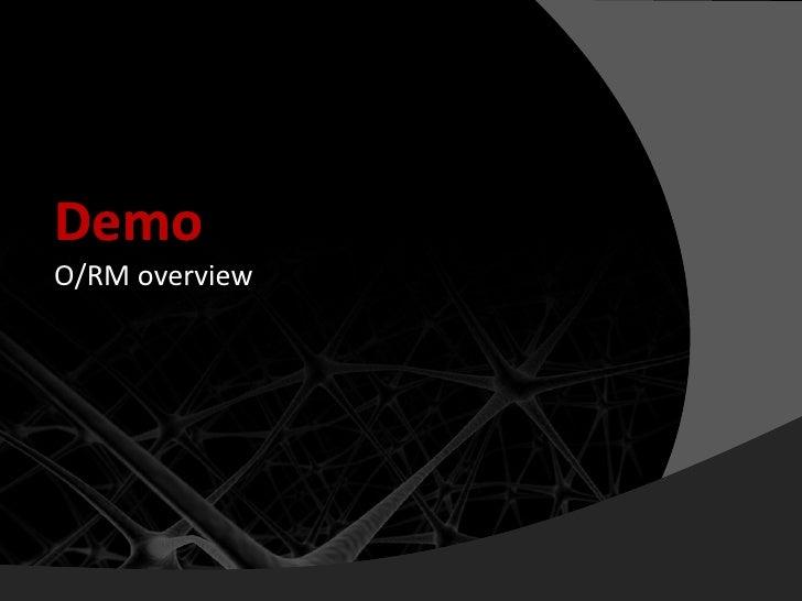 Demo O/RM overview