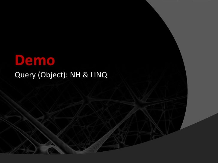 Demo Query (Object): NH & LINQ