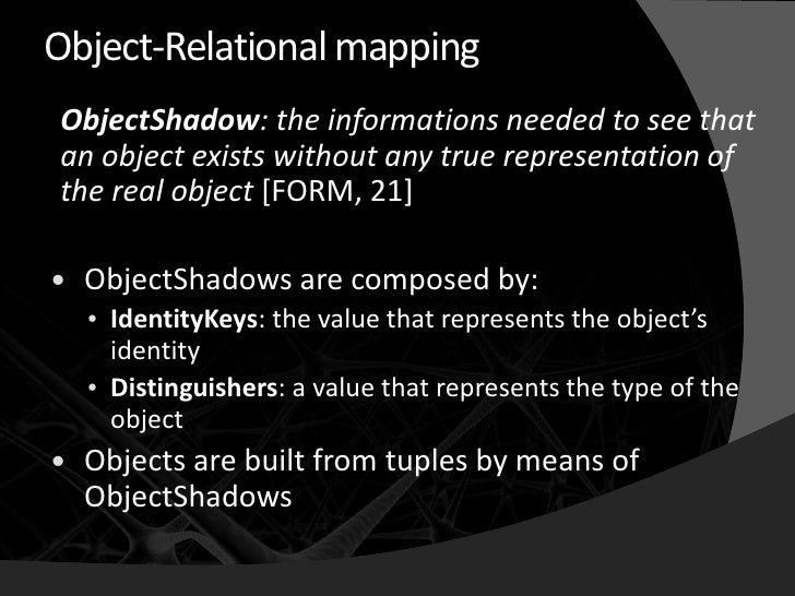 Object-Relational mapping ObjectShadow: the informations needed to see that an object exists without any true representati...