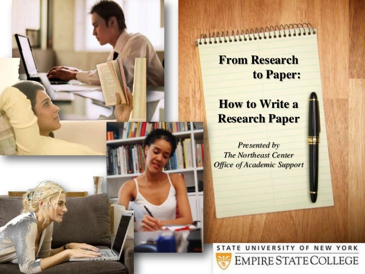 From Research to Paper:How to Write a Research PaperPresented byThe Northeast Center Office of Academic Support<br />