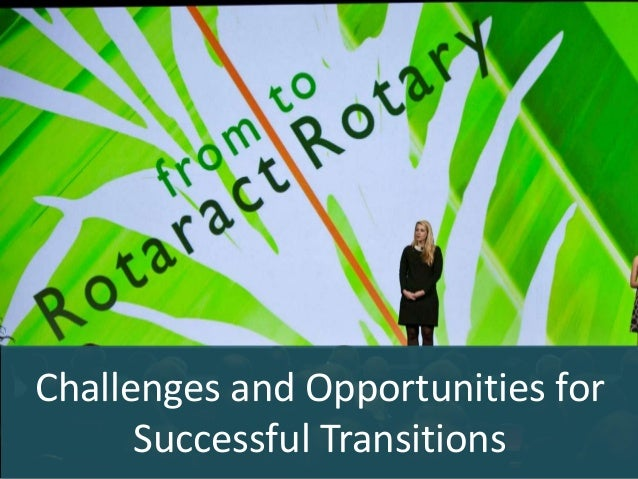 Challenges and Opportunities forSuccessful Transitions