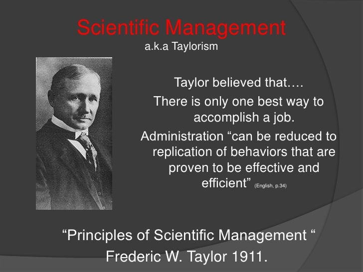 an essay on frederic taylor and the theory of scientific management Frederick winslow taylor 1856-1915 american efficiency engineer and nonfiction writer a mechanical engineer by trade, taylor is generally considered the father of scientific management.