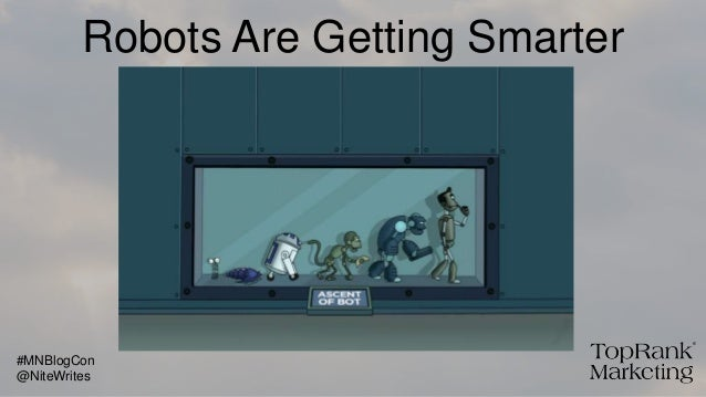Robots Are Getting Smarter @NiteWrites #MNBlogCon