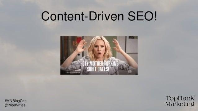 Content-Driven SEO! @NiteWrites #MNBlogCon