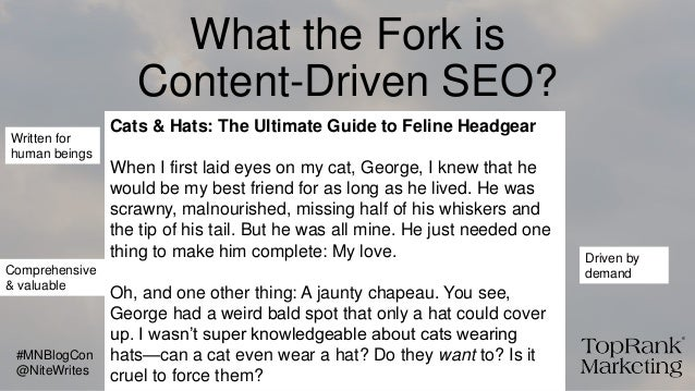 What the Fork is Content-Driven SEO? Cats & Hats: The Ultimate Guide to Feline Headgear When I first laid eyes on my cat, ...
