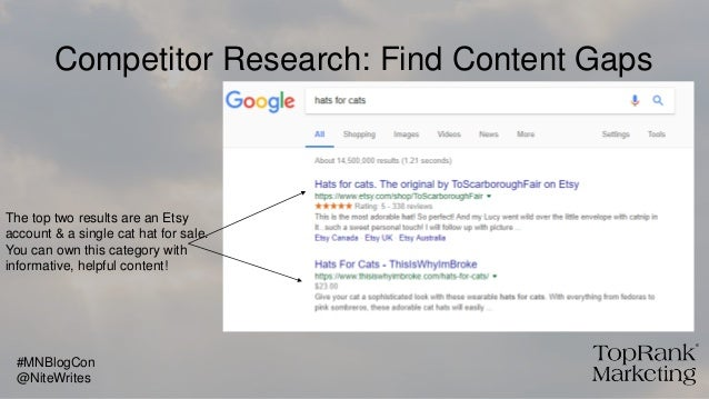 Competitor Research: Find Content Gaps The top two results are an Etsy account & a single cat hat for sale. You can own th...