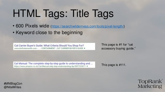HTML Tags: Title Tags • 600 Pixels wide (https://searchwilderness.com/tools/pixel-length/) • Keyword close to the beginnin...
