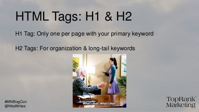 HTML Tags: H1 & H2 H1 Tag: Only one per page with your primary keyword H2 Tags: For organization & long-tail keywords @Nit...
