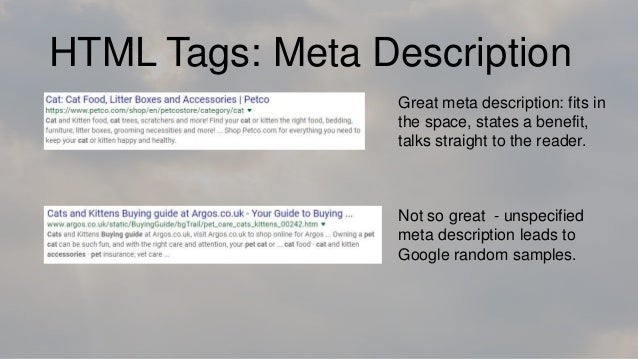 HTML Tags: Meta Description Great meta description: fits in the space, states a benefit, talks straight to the reader. Not...