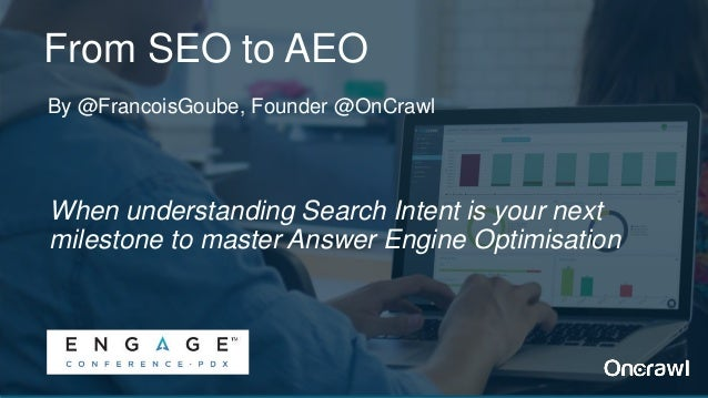 When understanding Search Intent is your next milestone to master Answer Engine Optimisation By @FrancoisGoube, Founder @O...
