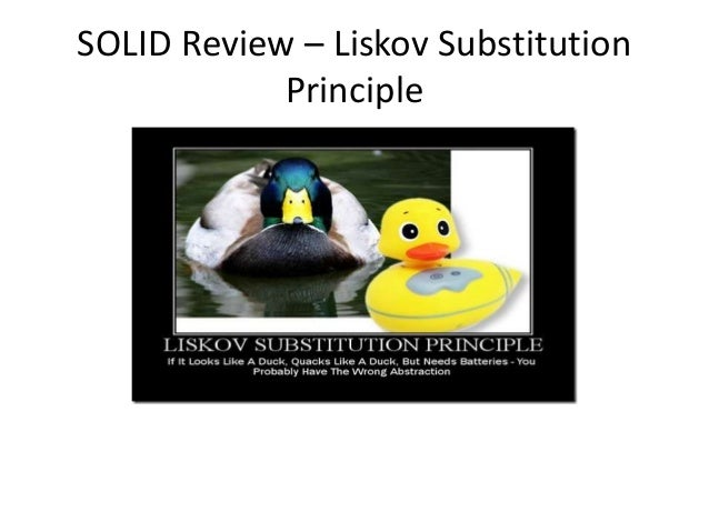 SOLID Review – Liskov Substitution Principle