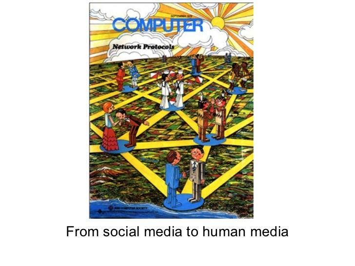 From social media to human media