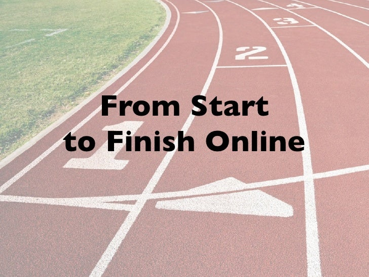 From Startto Finish Online