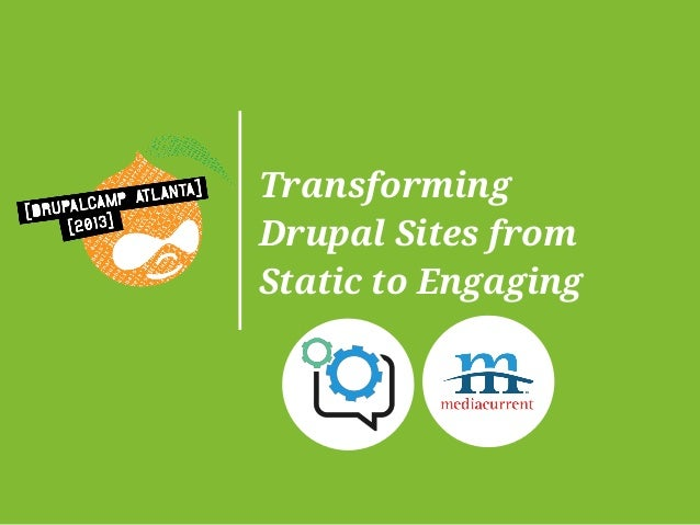 Transforming Drupal Sites from Static to Engaging