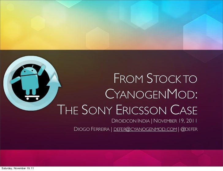 FROM STOCK TO                                   CYANOGENMOD:                            THE SONY ERICSSON CASE            ...