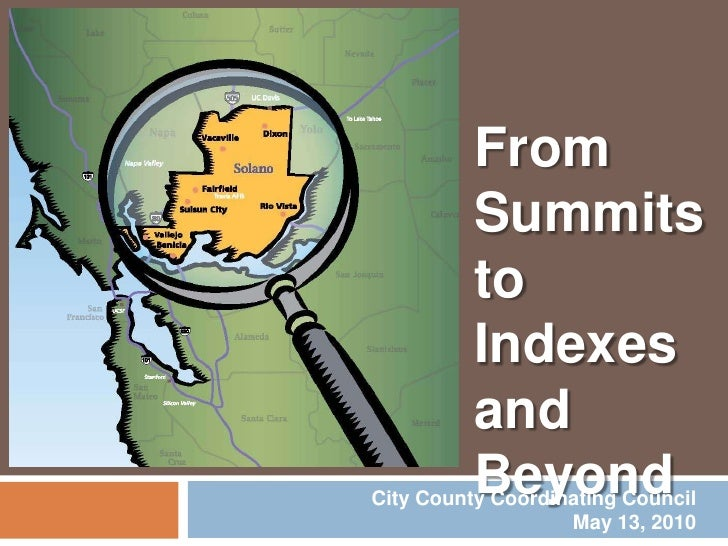 From Summits to Indexes and Beyond<br />City County Coordinating Council<br />May 13, 2010<br />