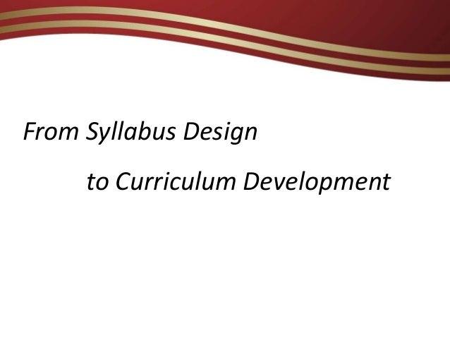 From Syllabus Designto Curriculum Development