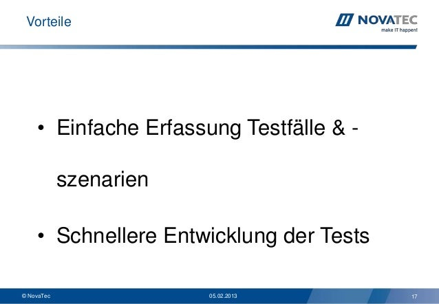Vorteile    • Einfache Erfassung Testfälle & -            szenarien    • Schnellere Entwicklung der Tests© NovaTec        ...