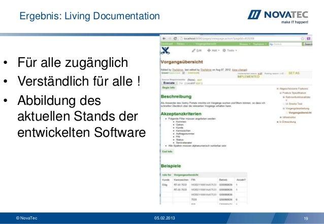 Ergebnis: Living Documentation• Für alle zugänglich• Verständlich für alle !• Abbildung des  aktuellen Stands der  entwick...