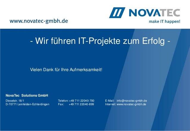 - Wir führen IT-Projekte zum Erfolg -                 Vielen Dank für Ihre Aufmerksamkeit!NovaTec Solutions GmbHDieselstr....