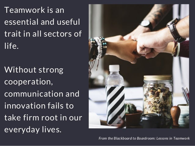 From The Blackboard To Boardroom: Lessons In Teamwork Slide 2