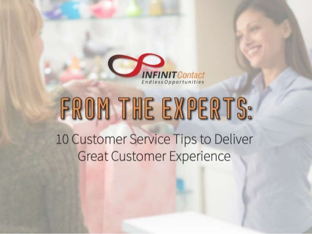 From the Experts: 10 Customer Service Tips to Deliver Great Customer Experience