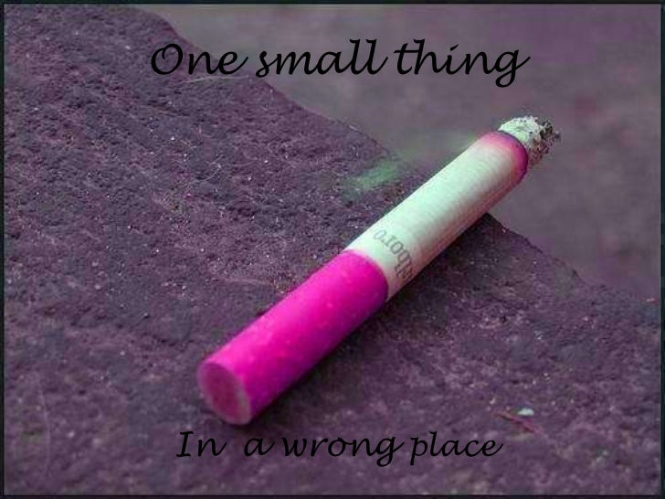 One small thing In a wrong place