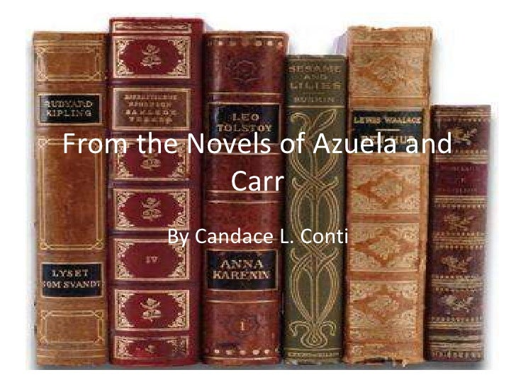 From the Novels of Azuela and Carr<br />By Candace L. Conti<br />