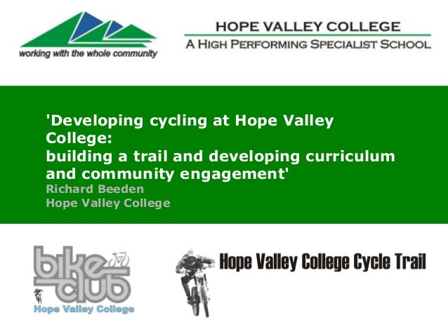 'Developing cycling at Hope Valley  College:   building a trail and developing curriculum  and community engagement'  Rich...