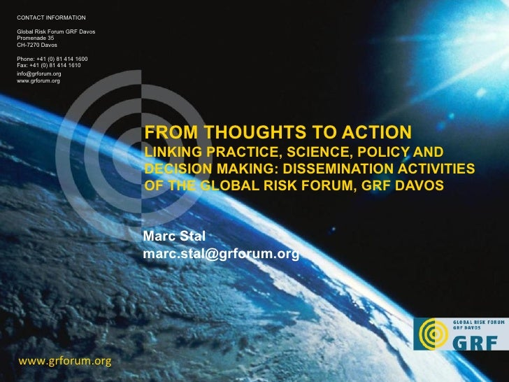 FROM THOUGHTS TO ACTION  LINKING PRACTICE, SCIENCE, POLICY AND DECISION MAKING: DISSEMINATION ACTIVITIES OF THE GLOBAL RIS...