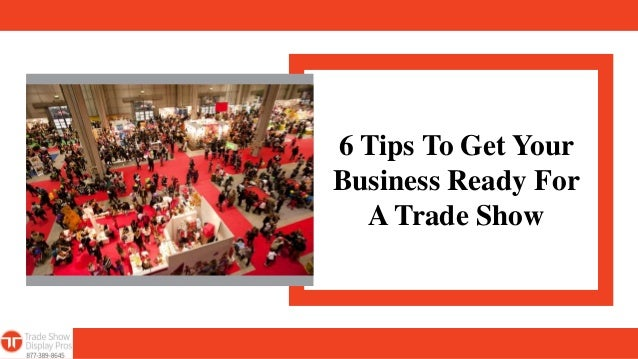 6 Tips To Get Your Business Ready For A Trade Show