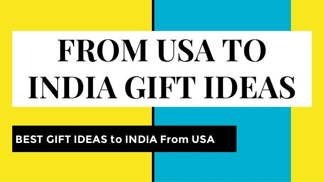 From Usa To India Gift Ideas