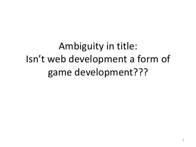 From Web to Game Development Slide 3