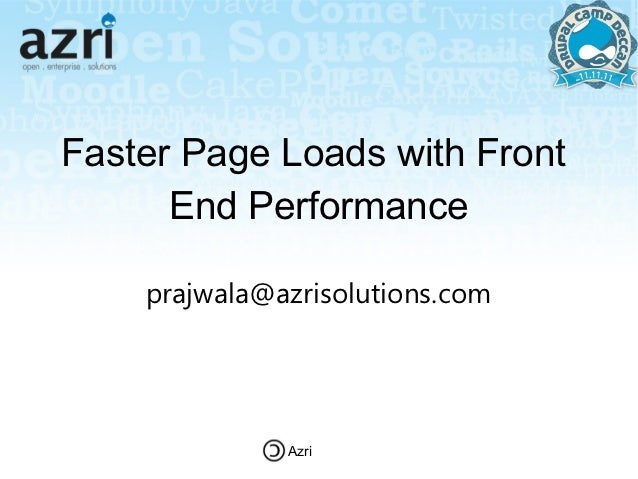 Faster Page Loads with Front      End Performance    prajwala@azrisolutions.com              Azri
