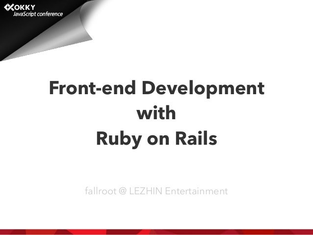 Front-end Development with Ruby on Rails fallroot @ LEZHIN Entertainment