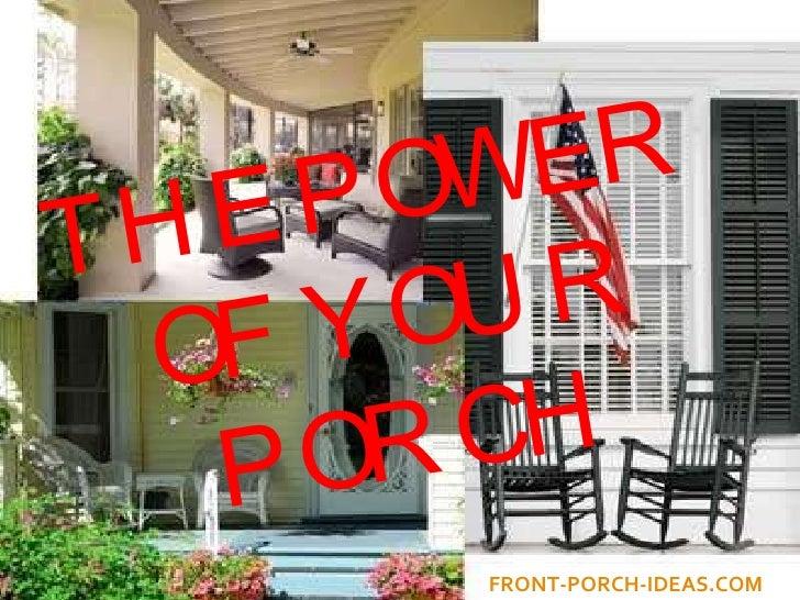 THE POWER  OF YOUR PORCH FRONT-PORCH-IDEAS.COM