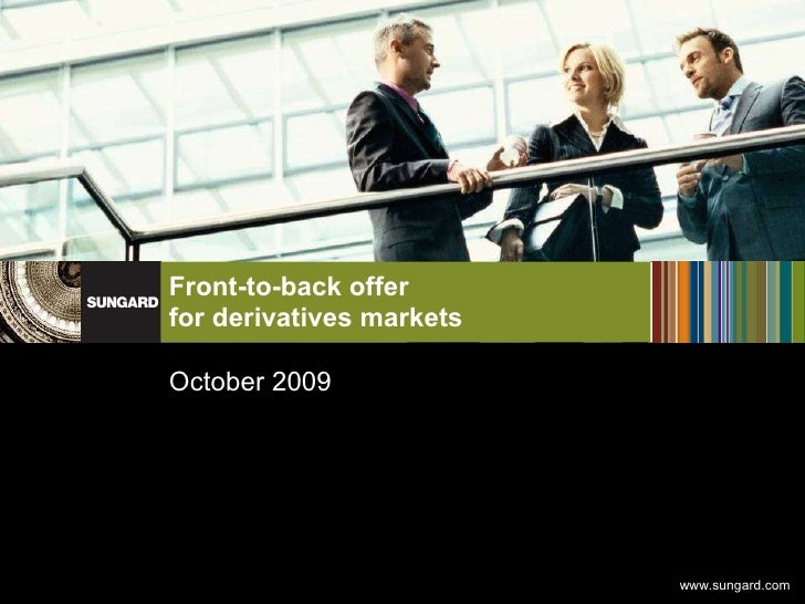 Front-to-back offer  for derivatives markets October 2009