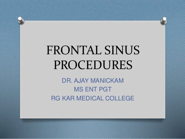FRONTAL SINUS PROCEDURES DR. AJAY MANICKAM MS ENT PGT RG KAR MEDICAL COLLEGE