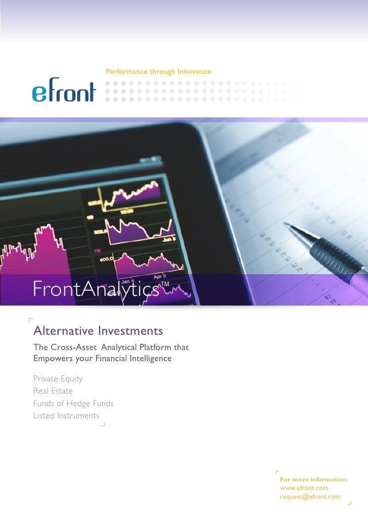 Performance through InnovationFrontAnalytics™Alternative InvestmentsThe Cross-Asset Analytical Platform thatEmpowers your ...