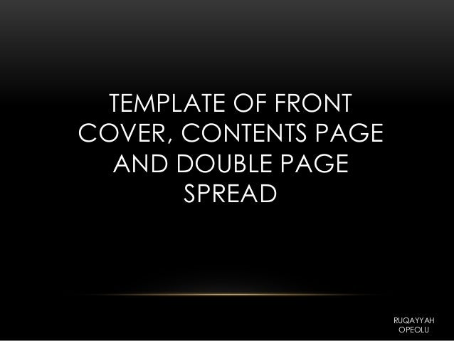 TEMPLATE OF FRONT COVER, CONTENTS PAGE AND DOUBLE PAGE SPREAD RUQAYYAH OPEOLU