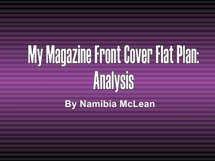 By Namibia McLean My Magazine Front Cover Flat Plan:  Analysis
