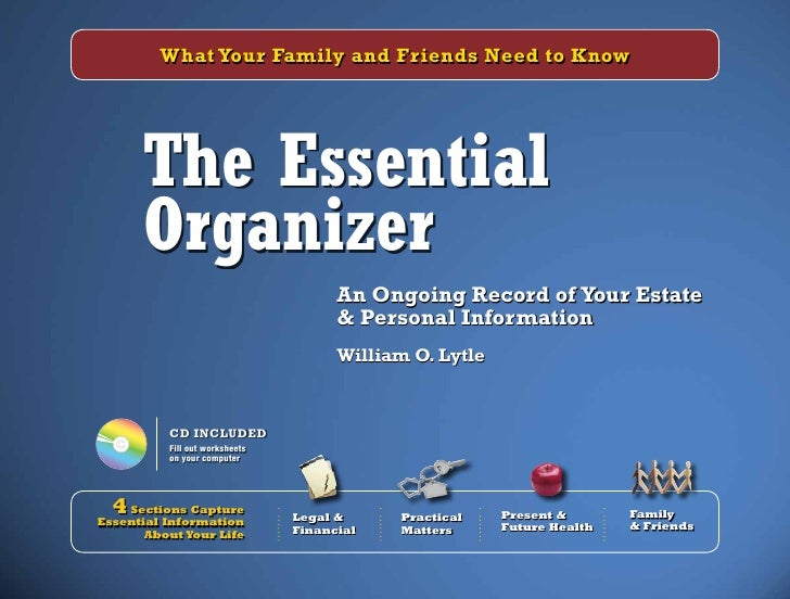 What Your Family and Friends Need to Know      The Essential      Organizer                                      An Ongoin...