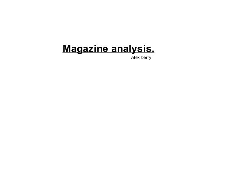 Magazine analysis.   Alex berry