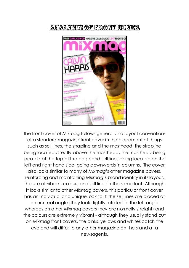 The front cover of Mixmag follows general and layout conventions    of a standard magazine front cover in the placement of...