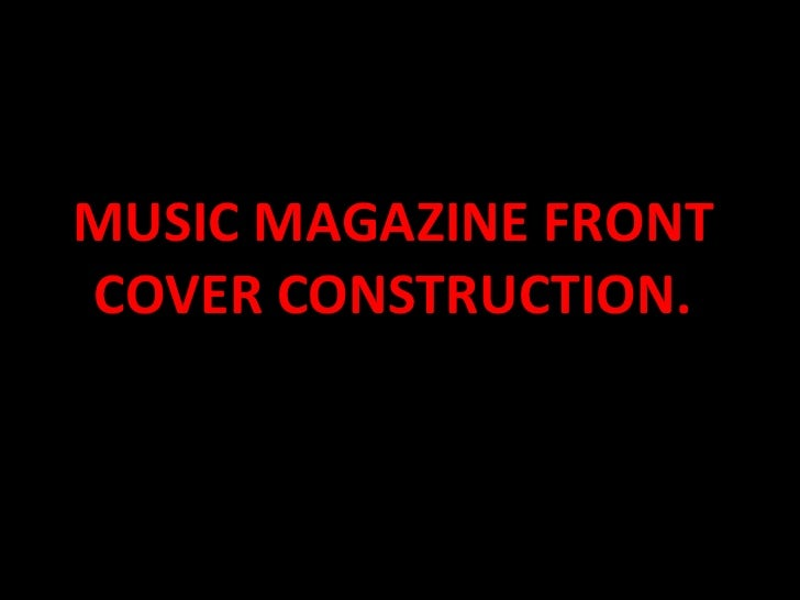 MUSIC MAGAZINE FRONT COVER CONSTRUCTION.<br />