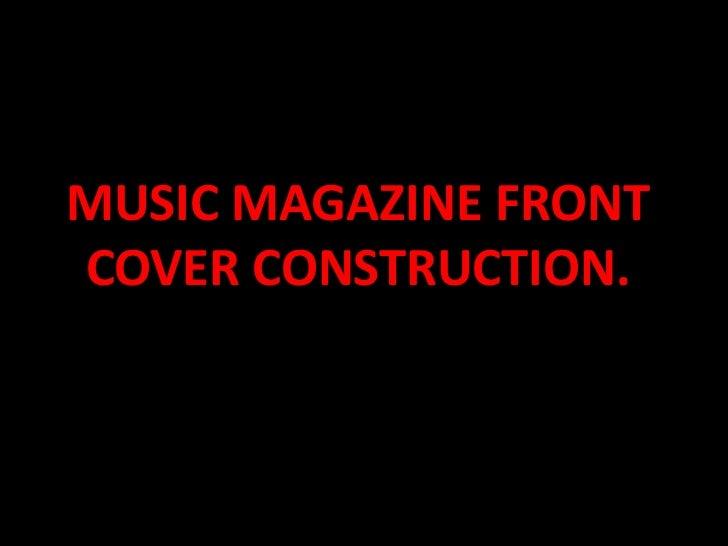 MUSIC MAGAZINE FRONTCOVER CONSTRUCTION.