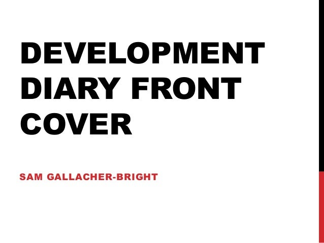 DEVELOPMENTDIARY FRONTCOVERSAM GALLACHER-BRIGHT